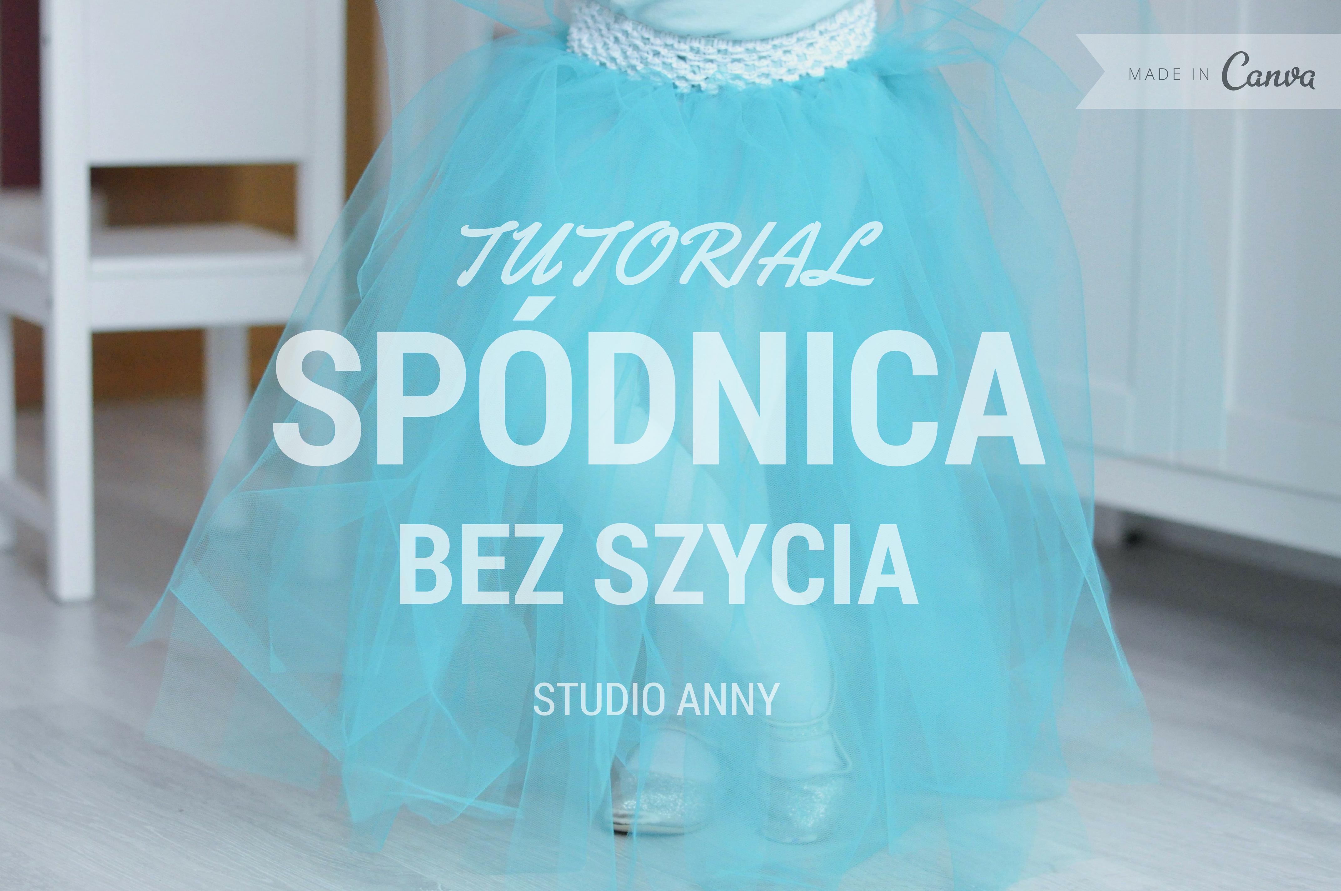 Spódnica tiulowa bez szycia tutorial Studio Anny